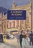 John G. Brandon A Scream in Soho (British Library Crime Classics)