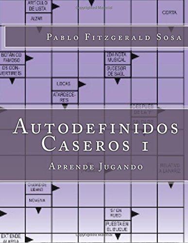 Autodefinidos1: Aprende Jugando: Volume 1 (Autodefinidos Caseros)