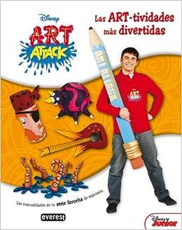 Art Attack. Las ART-tividades más divertidas: Las