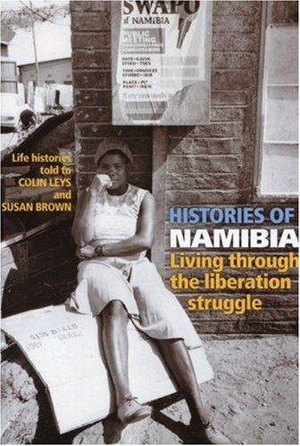 Histories of Namibia: Living Through the Liberation Strle
