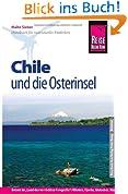 Reise Know-How Chile und die Osterinsel: Reiseführer für individuelles Entdecken