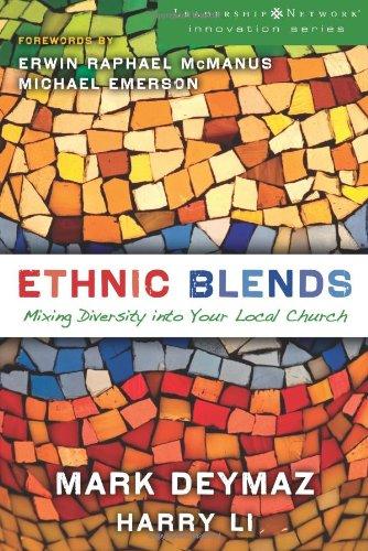Ethnic Blends: Mixing Diversity into Your Local Church (Leadership Network Innovation Series), DeYmaz, Mark; Li, Harry