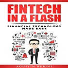 Fintech in a Flash: Financial Technology Made Easy Hörbuch von Agustin Rubini Gesprochen von: Steve Interrante