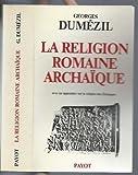 La religion romaine archaique, avec un appendice sur la religion des Etrusques (Bibliotheque historique) (French Edition) (2228026212) by Dumezil, Georges