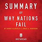 Summary of Why Nations Fail by Daron Acemoglu and James A. Robinson | Includes Analysis Hörbuch von  Instaread Gesprochen von: Dwight Equitz
