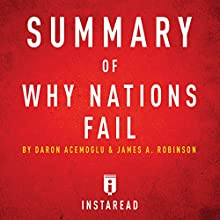 Summary of Why Nations Fail by Daron Acemoglu and James A. Robinson | Includes Analysis | Livre audio Auteur(s) :  Instaread Narrateur(s) : Dwight Equitz