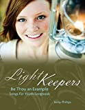 img - for Light Keepers- Be Thou an Example book / textbook / text book