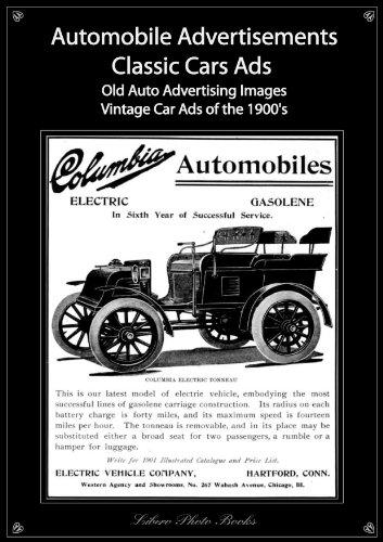 Libero Books - Classic cars ads: Automotive advertisements - Old automobile advertising vintage car ads of the 1900's photo book (Classic cars ads: Automotive advertisements ... automobile advertising & vintage car ads)
