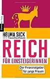 Reich für Einsteigerinnen: Der Finanzratgeber für junge Frauen by Sick, Helma (2014) Taschenbuch