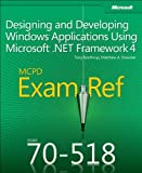 img - for MCPD 70-518 Exam Ref: Designing and Developing Windows Applications Using Microsoft .NET Framework 4 book / textbook / text book