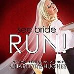 See Bride Run!   Charlotte Hughes
