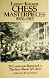 Lesser-Known Chess Masterpieces: 1906-1915