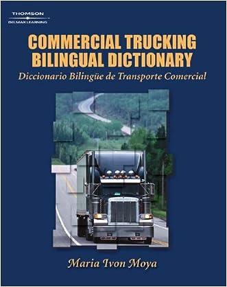 Commercial Trucking Bilingual Dictionary: English/Spanish written by Maria Moya