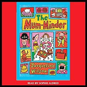 The Mum Minder | [Jacqueline Wilson]