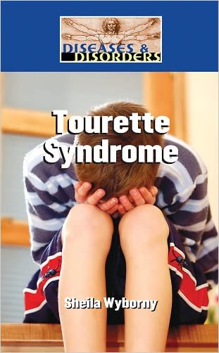 Tourette Syndrome (Diseases & Disorders)