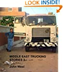 Middle East Trucking Stories 2