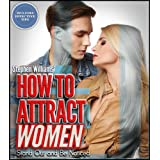 How To Attract Women: Stand Out and Be Noticed (Positive Thinking Series)