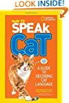 How to Speak Cat: A Guide to Decoding...