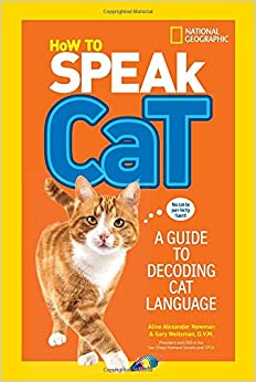 How to Speak Cat: A Guide to Decoding Cat Language: Aline Alexander