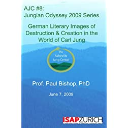 AJC 08:  The German Literary Images of Destruction & Creation in the World of Carl Jung  (3 DVD Set)