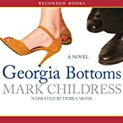 Georgia Bottoms: A Novel | [Mark Childress]