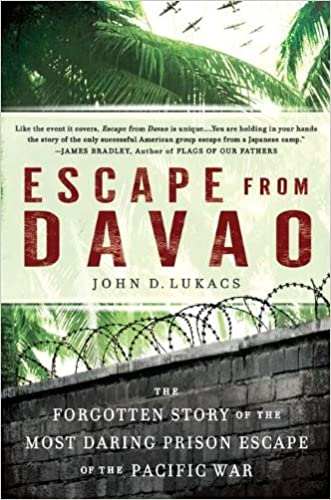 Escape From Davao: The Forgotten Story of the Most Daring Prison Break of the Pacific War written by John D. Lukacs