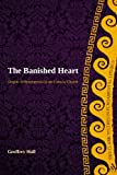 img - for The Banished Heart: Origins of Heteropraxis in the Catholic Church (T&T Clark Studies in Fundamental Liturgy) book / textbook / text book