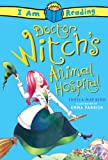 img - for I Am Reading: Dr. Witch's Animal Hospital book / textbook / text book