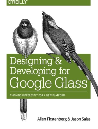 designing-and-developing-for-google-glass-thinking-differently-for-a-new-platform
