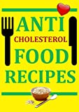 Anti-Cholesterol Food Recipes