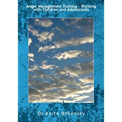 Anger Management Training -Working with Children and Adolescents