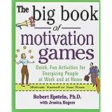 The Big Book of Motivation Games ~ Robert Epstein