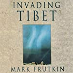 Invading Tibet | Mark Frutkin