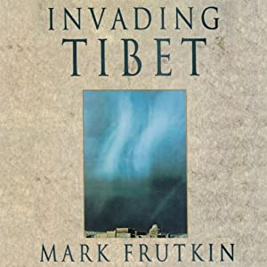 Invading Tibet | [Mark Frutkin]