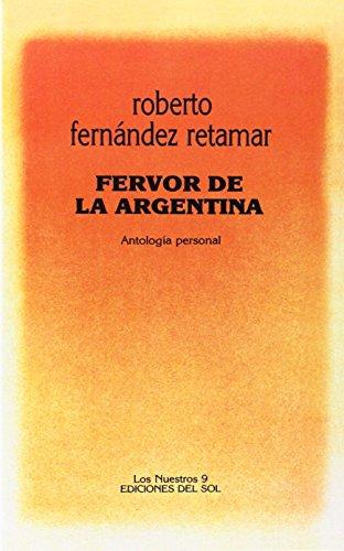 Fervor de la Argentina: Antologia Personal (Nuestros) (Spanish Edition) PDF