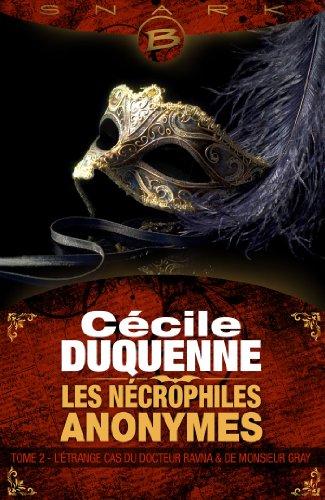 Les Nécrophiles anonymes, Tome 2 : L'Étrange Cas du docteur Ravna et de monsieur Gray 51tcHRED4cL