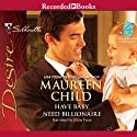 Have Baby, Need Billionaire Audiobook by Maureen Child Narrated by Eliza Foss