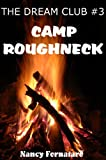 The Dream Club #3 - Camp Roughneck