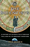 img - for The Scientists: A History of Science Told Through the Lives of Its Greatest Inventors book / textbook / text book