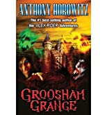 Groosham Grange [ GROOSHAM GRANGE BY Horowitz, Anthony ( Author ) Aug-20-2009[ GROOSHAM GRANGE [ GROOSHAM GRANGE BY HOROWITZ, ANTHONY ( AUTHOR ) AUG-20-2009 ] By Horowitz, Anthony ( Author )Aug-20-2009 Paperback