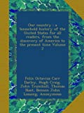 Our country : a household history of the United States for all readers, from the discovery of America to the present time Volume 2