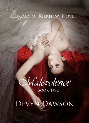 Malevolence - Legacy Series Book Two (The Legacy Series) by Devyn Dawson