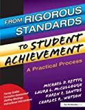 img - for From Rigorous Standards to Student Achievement Unabridg edition by Mc Cullough, Laura, Rettig, Michael D., Santos, Karen (2003) Paperback book / textbook / text book