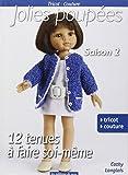 Jolies poupées : Saison 2, 12 tenues à faire soi-même