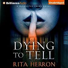 Dying to Tell: A Slaughter Creek Novel, Book 1 | Livre audio Auteur(s) : Rita Herron Narrateur(s) : Tanya Eby