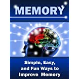 Memory: Simple, Easy, and Fun Ways to Improve Memory