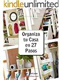 Organiza tu Casa en 27 Pasos (Spanish Edition)