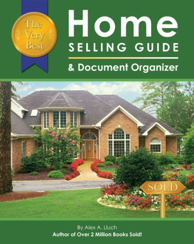 The Very Best Home Selling Guide & Document Organizer, Alex A. Lluch