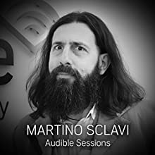 Martino Sclavi: Audible Sessions: FREE Exclusive Interview Discours Auteur(s) : Elise Italiaander Narrateur(s) : Martino Sclavi