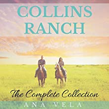 Collins Ranch: The Complete Collection (       UNABRIDGED) by Ana Vela Narrated by Avianna Rey